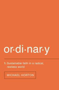 Ordinary by Michael Horton