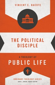 The Political Disciple by Vincent Bacote