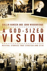God-Sized Vision by Collin Hansen and John Woodbridge