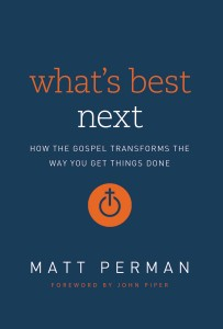 What's Best Next by Matt Perman