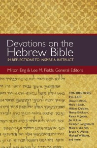 Devotions on the Hebrew Bible by Lee Fields and Milton Eng