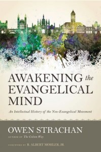 Awakening the Evangelical Mind by Owen Strachen